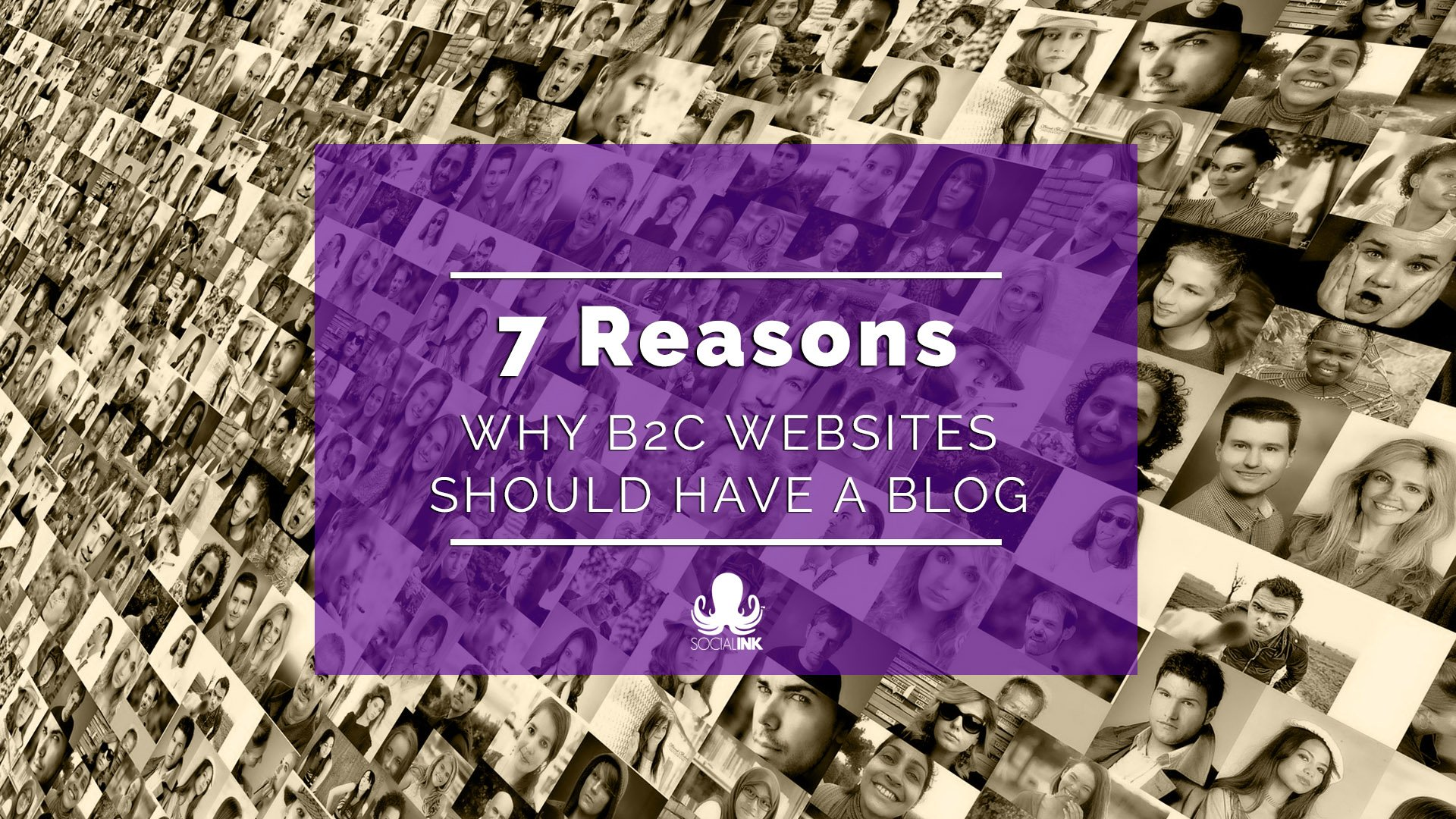 Benefits of Blogging: 7 Reasons Why B2C Should Blog