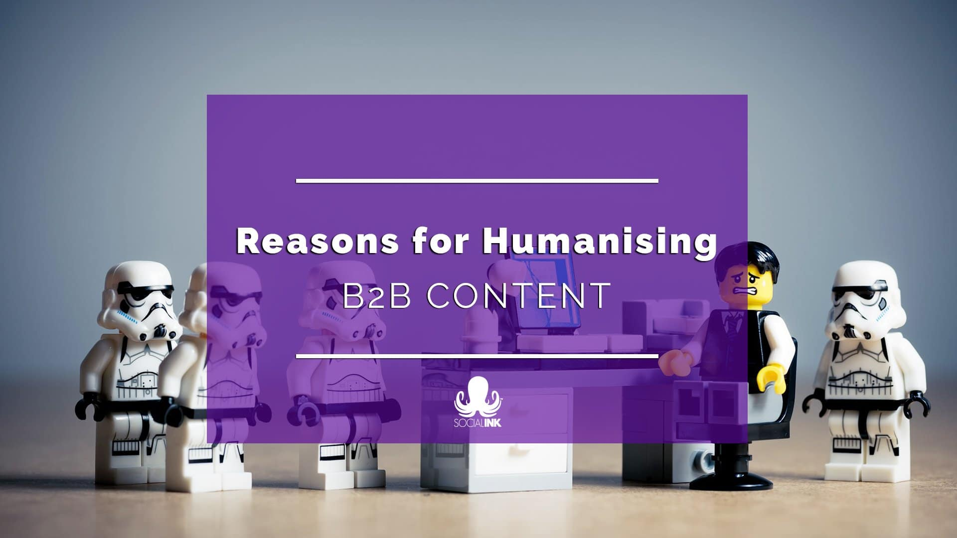 Reasons for Humanising B2B Content