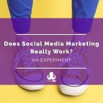 Does Social Media Marketing Really Work? ~ An Experiment