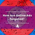 Targeted Advertising: How Does it Work?