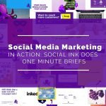 Social Media Marketing in Action! Social INK Does One Minute Briefs
