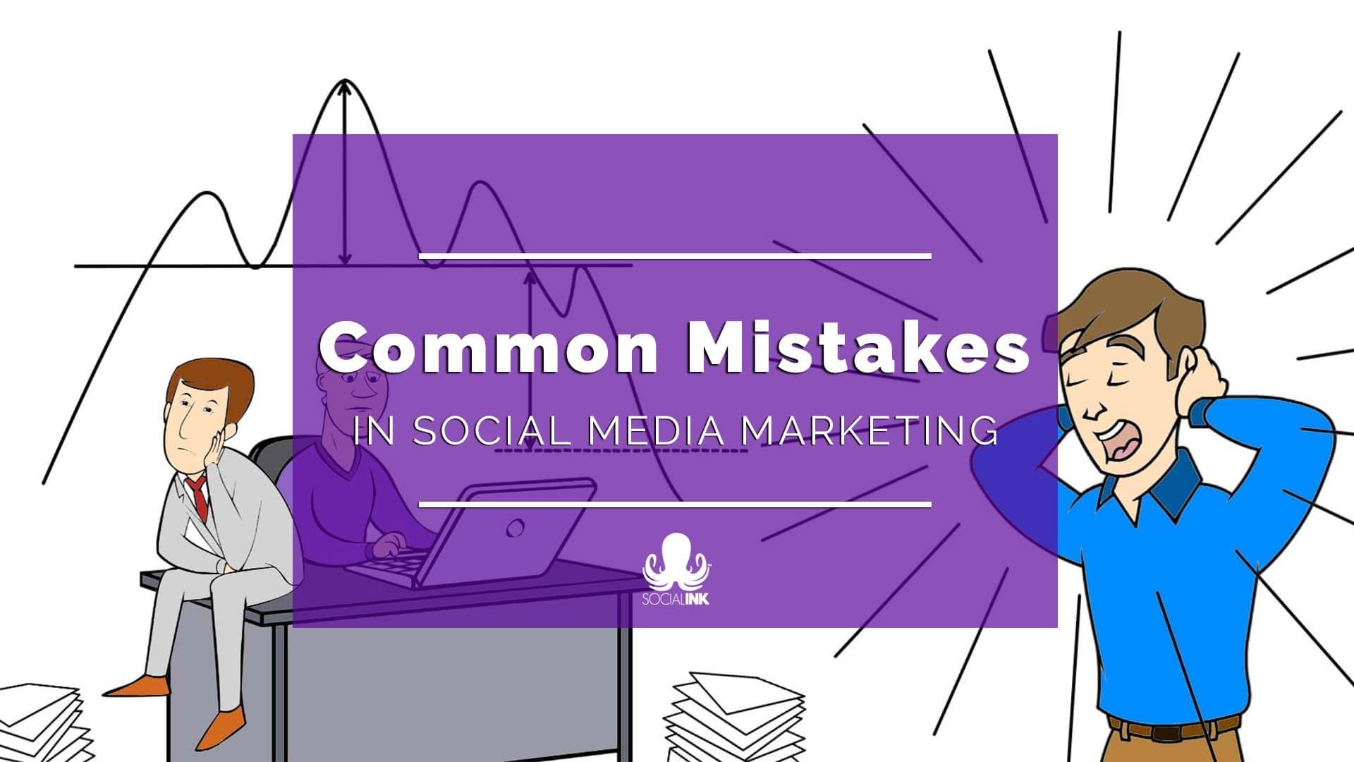 Biggest Social Media Mistakes [Top 5]