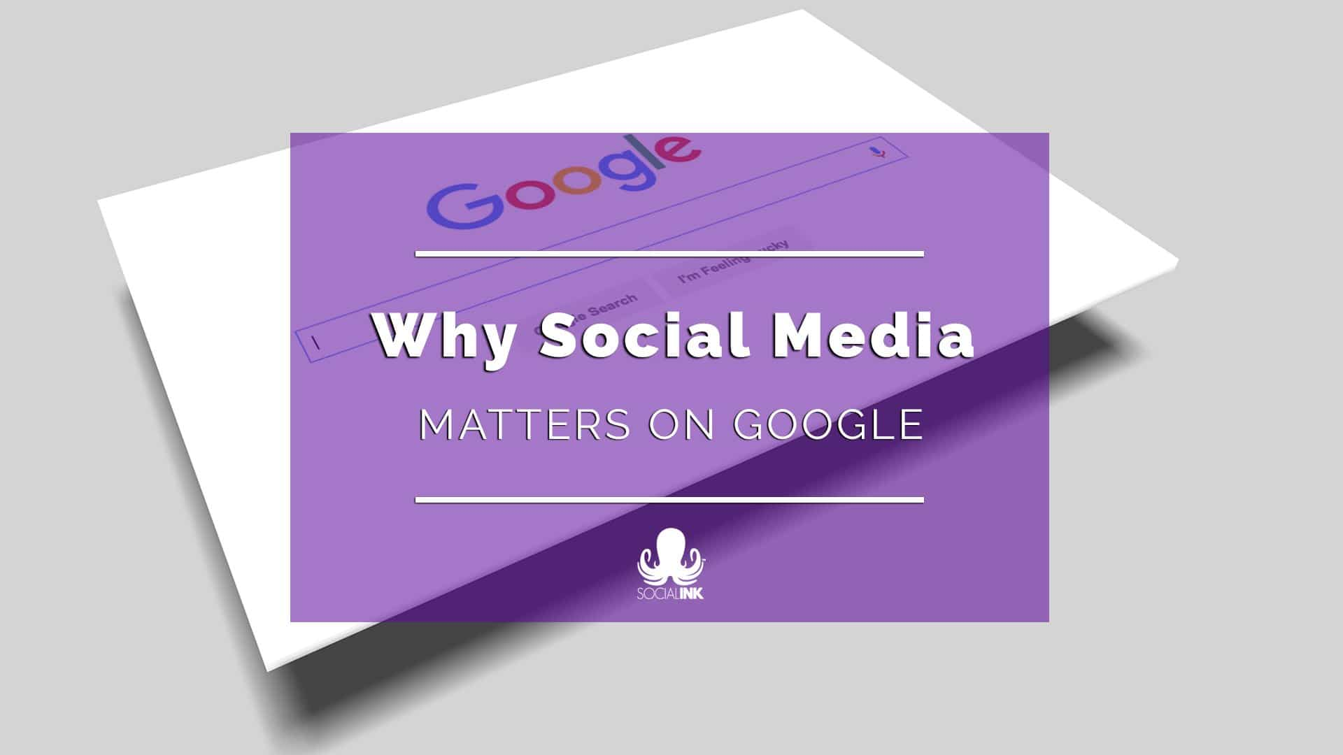 Why Social Media Matters On Google