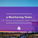 5 Monitoring Tools For Businesses