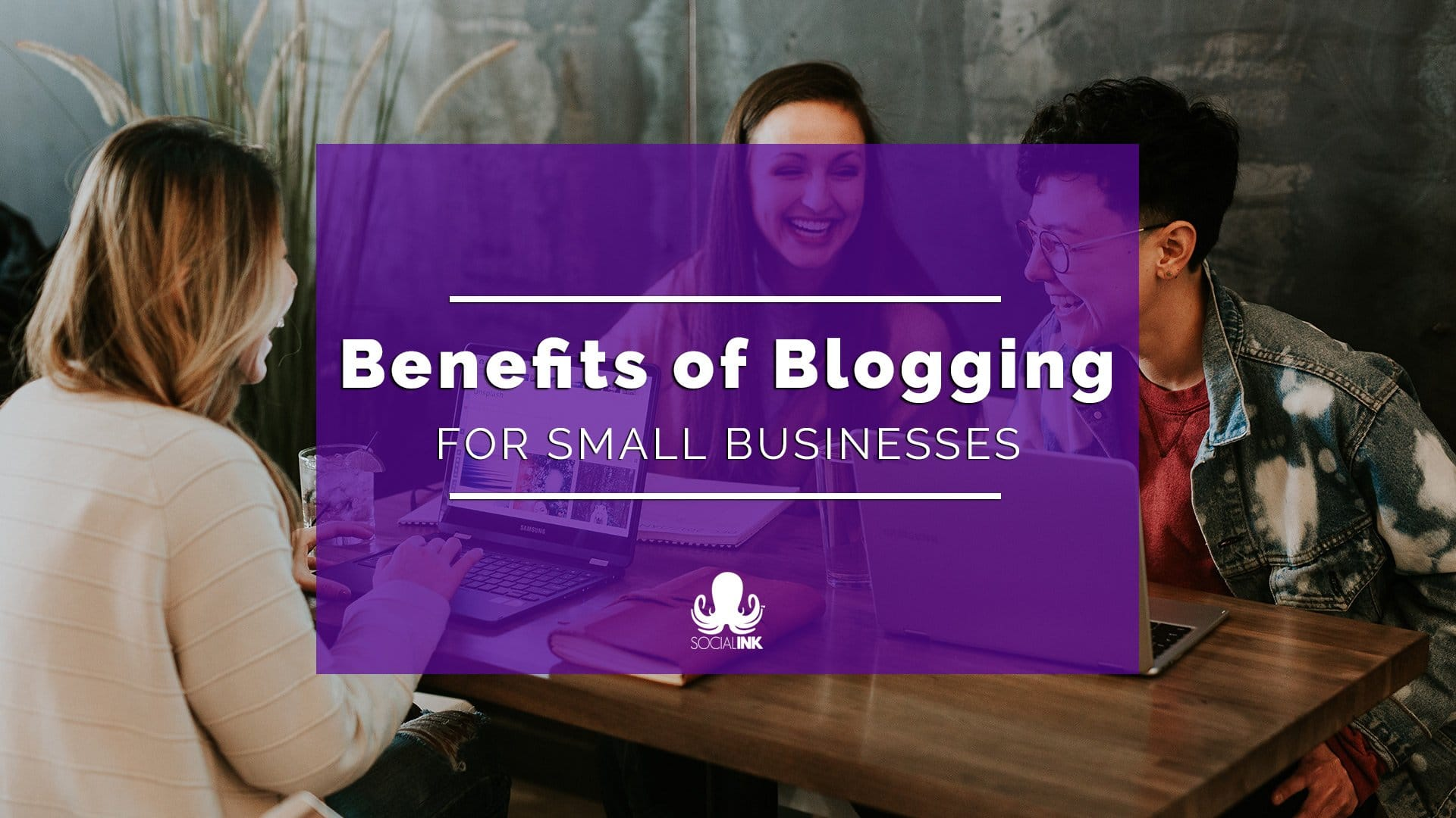 Blogging for Business: What Are the Benefits?