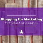 Blogging for Marketing: The Impact of Writing 100 Blogs in 30 Days
