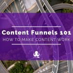 Understanding the Content Marketing Funnel