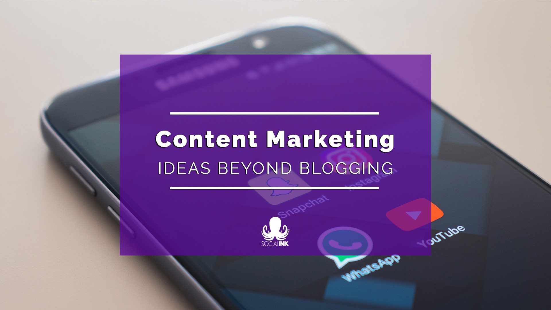 Content Marketing Ideas: Moving Beyond Blogging