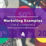 E-commerce Marketing Examples for Inspiration