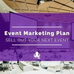 Event Marketing Plan: How to Prepare and Sell Out Events