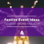 Event Marketing Ideas for the Holidays