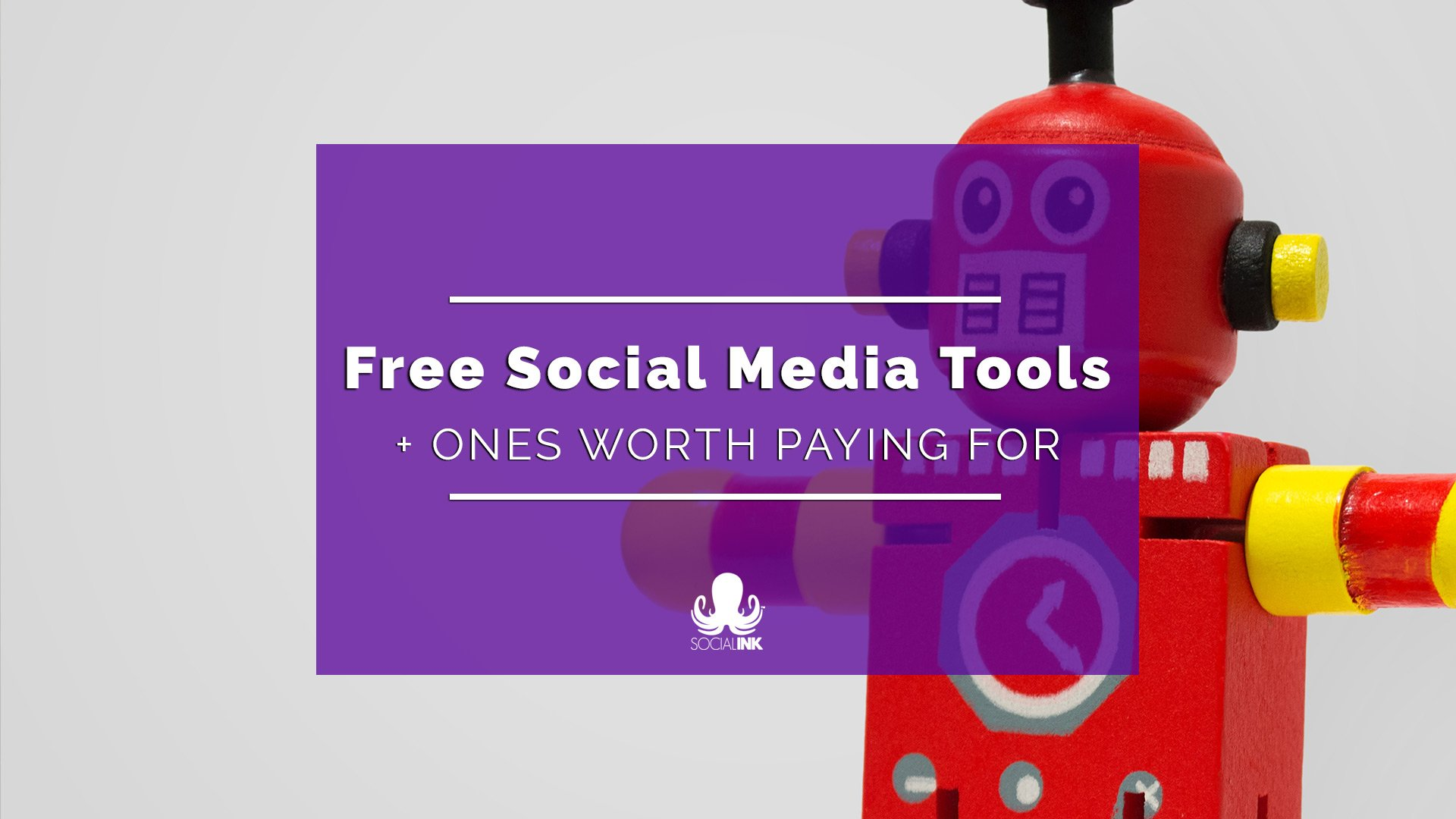 6 Free Social Media Tools & 4 Worth Paying For