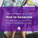 How to Generate Blog Ideas That Will Grow Your Business