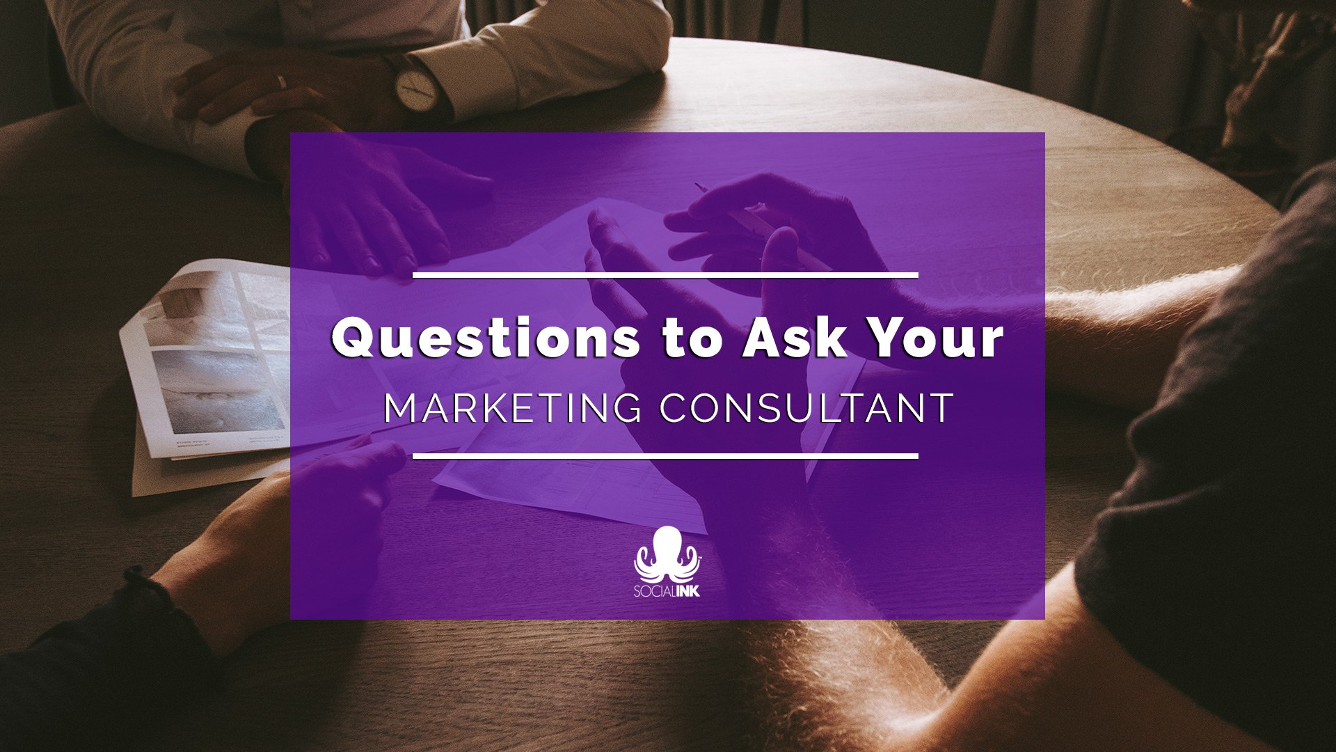 Questions to Ask Your Marketing Consultant