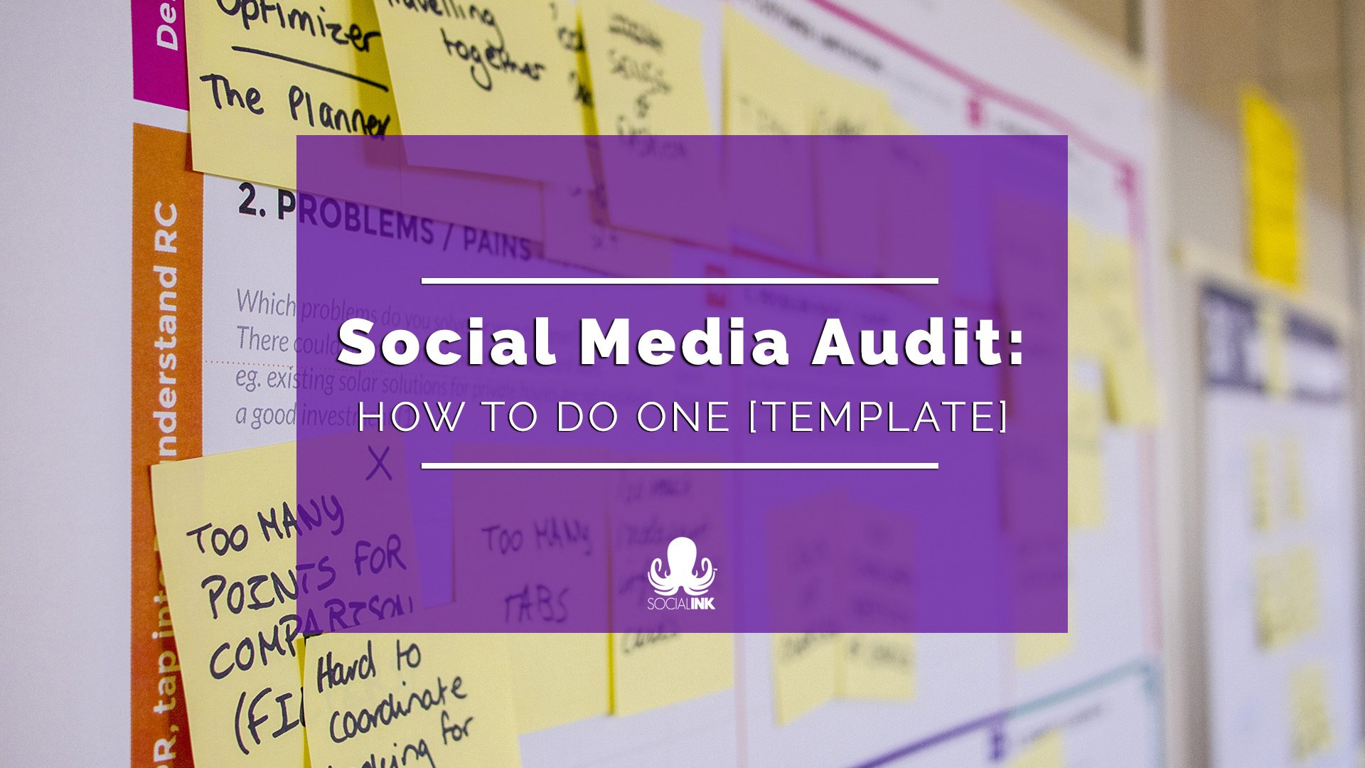 How To Do A Social Media Audit (Free Template Updated For 2019)