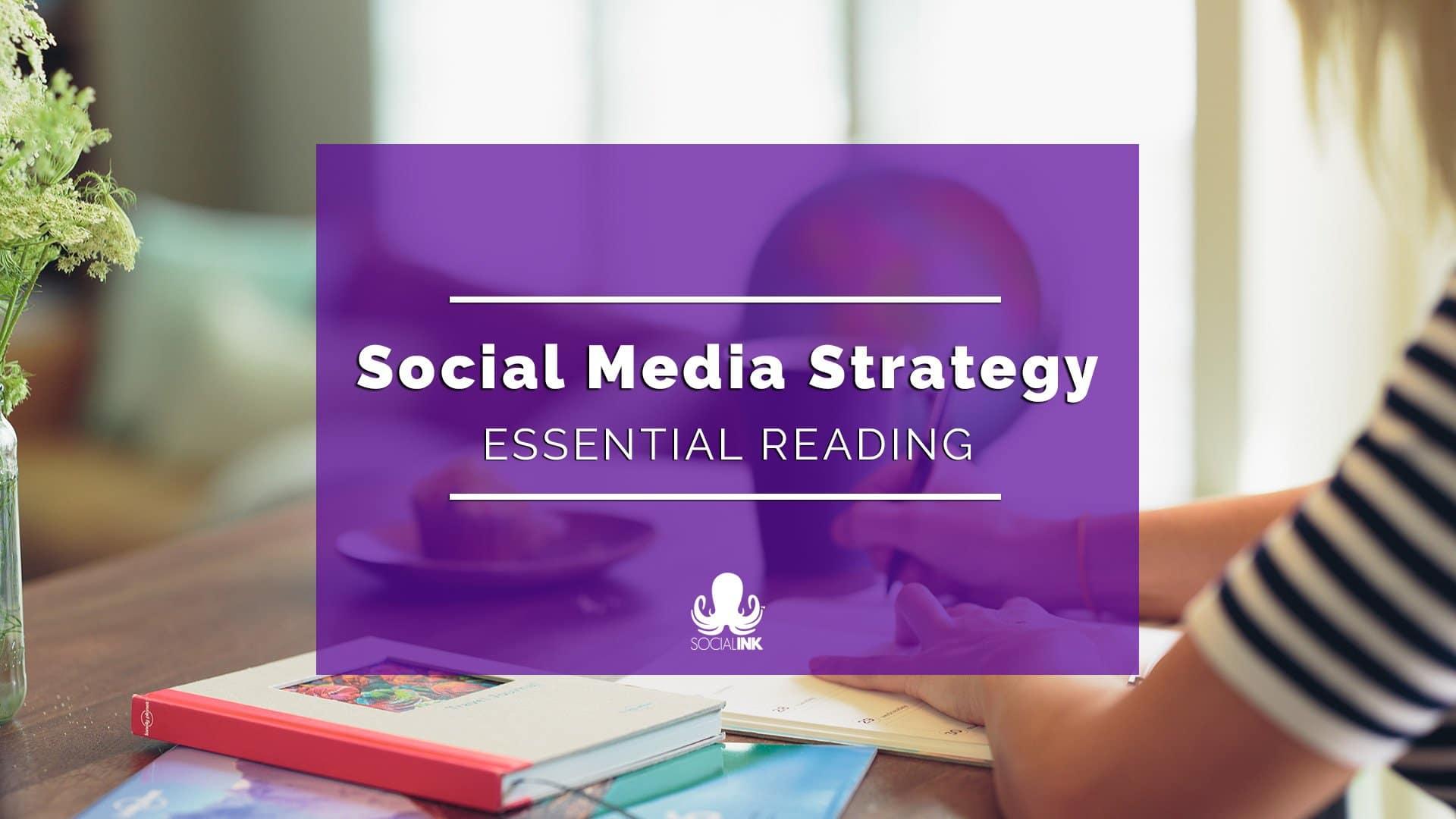 Social Media Strategy: Essential Reading