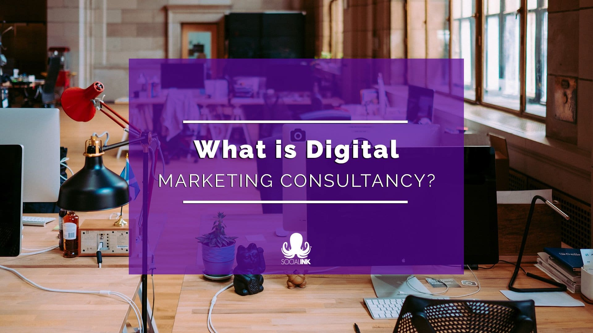 What Is Digital Marketing Consultancy?