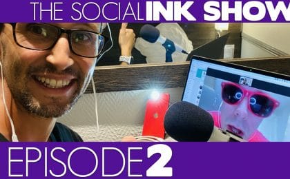 The Social INK Show - Episode 2
